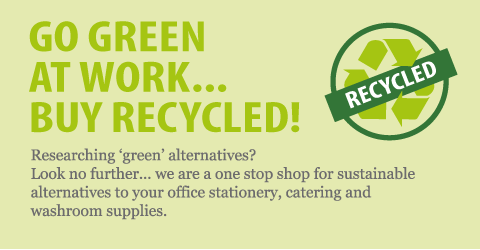 Go green at work... buy recycled!